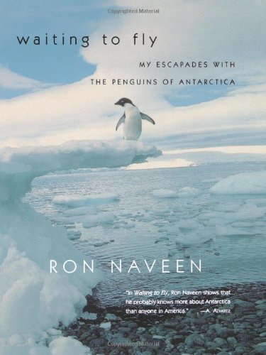 9780688175733: Waiting to Fly: My Escapades With the Penguins of Antarctica