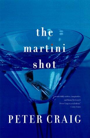 9780688175818: The Martini Shot: A Novel