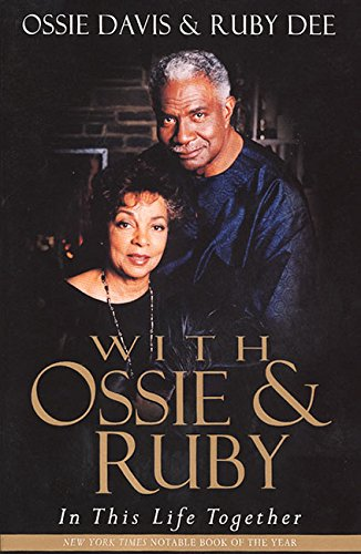 With Ossie and Ruby: In This Life Together: Ossie Davis; Ruby Dee