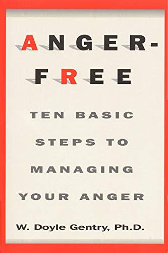 9780688175870: Anger-Free: Ten Basic Steps to Managing Your Anger