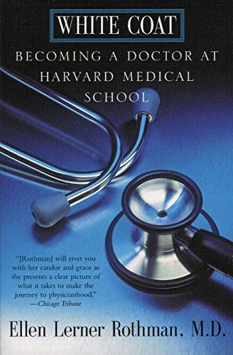 9780688175894: White Coat: Becoming a Doctor at Harvard Medical School