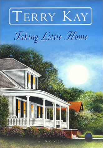 Taking Lottie Home: A Novel: Kay, Terry