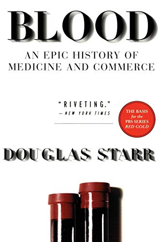 9780688176495: Blood: An Epic History of Medicine and Commerce