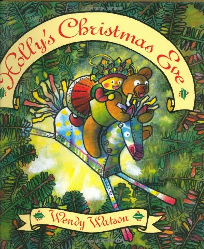 Holly's Christmas Eve (0688176534) by Wendy Watson