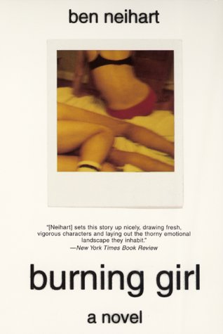 Burning Girl: A Novel: Neihart, Ben