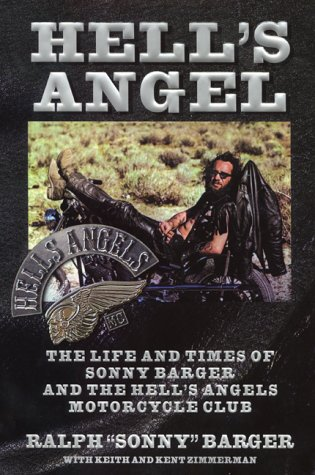 Hell's Angel: The Life and Times of: Barger, Sonny; Zimmerman,