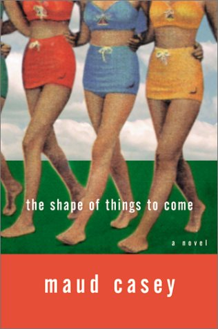 9780688176952: The Shape of Things to Come: A Novel