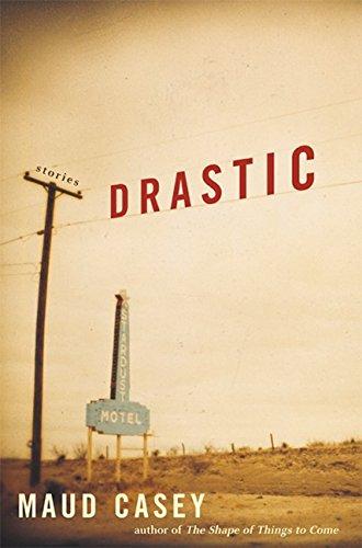 9780688176969: Drastic: Stories