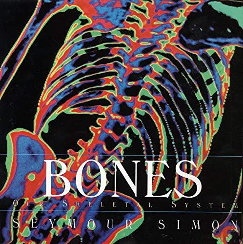 9780688177218: Bones: Our Skeletal System