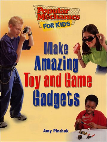 9780688177263: Make Amazing Toy and Game Gadgets (Popular Mechanics for Kids)