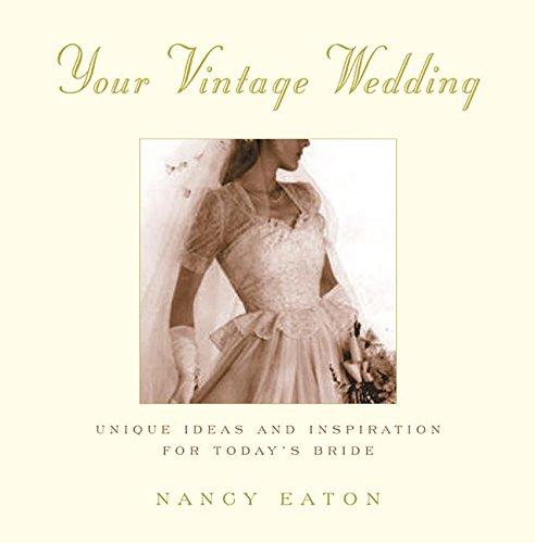 Your Vintage Wedding.: EATON, Nancy.