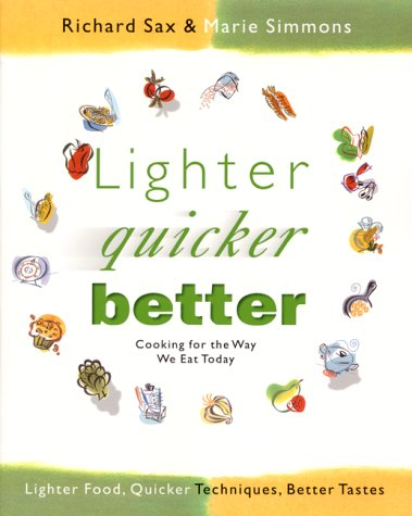 9780688177614: Lighter, Quicker, Better: Cooking for the Way We Eat Today