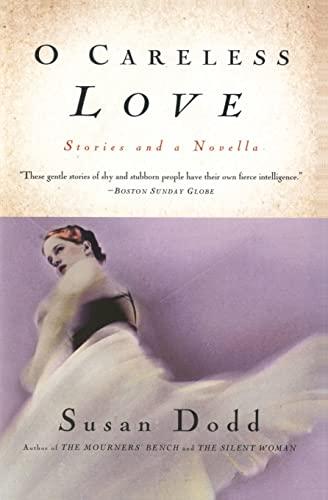 9780688177737: O Careless Love: Stories and a Novella