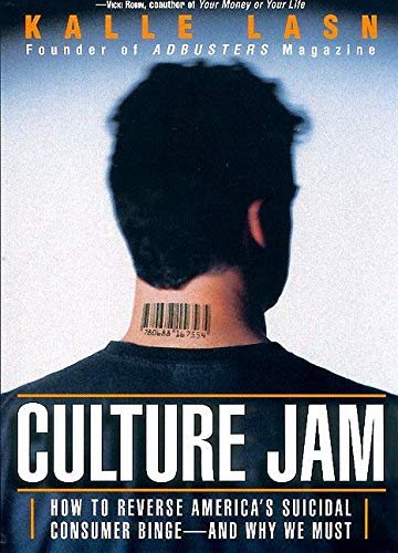 9780688178055: Culture Jam: How to Reverse America's Suicidal Consumer Binge--And Why We Must