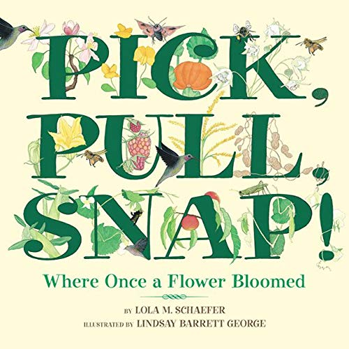 9780688178345: Pick, Pull, Snap!: Where Once a Flower Bloomed