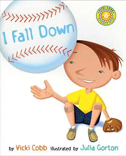 I Fall Down (Hardcover): Vicki Cobb