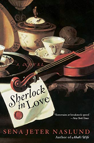 Sherlock in Love: A Novel (0688178448) by Sena Jeter Naslund