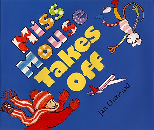 Miss Mouse Takes Off (9780688178703) by Jan Ormerod