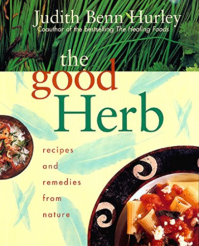 9780688179021: The Good Herb: Recipes and Remedies from Nature