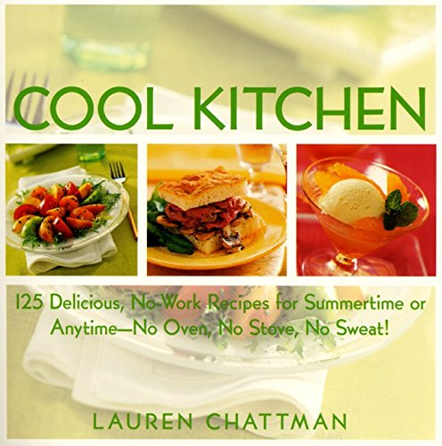 9780688179038: Cool Kitchen: No Oven, No Stove, No Sweat 125 Delicious, No-Work Recipes for Summertime or Anytime