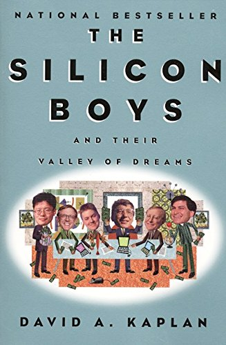The Silicon Boys: And Their Valley of Dreams: Kaplan, David A.