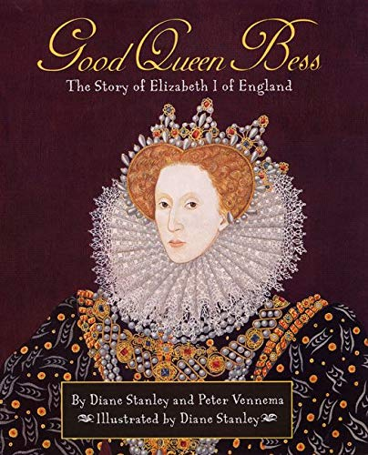 9780688179618: Good Queen Bess : The Story of Elizabeth I of England