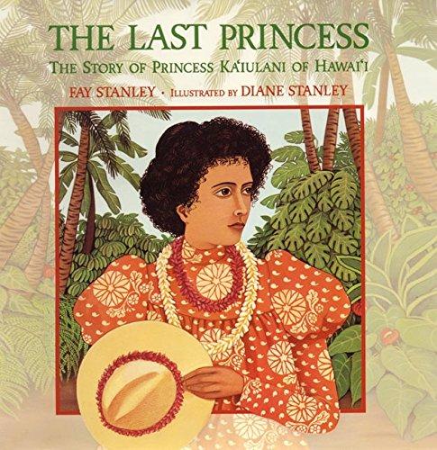 9780688180201: The Last Princess : The Story of Princess Ka'iulani of Hawai'i