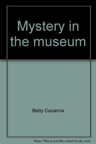 Mystery in the museum: Cavanna, Betty