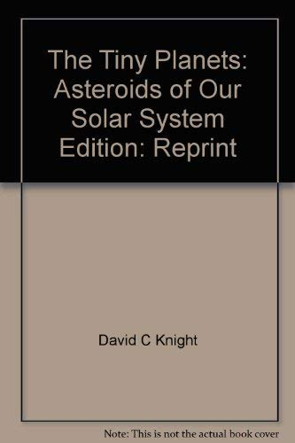 9780688200725: The tiny planets: asteroids of our solar system