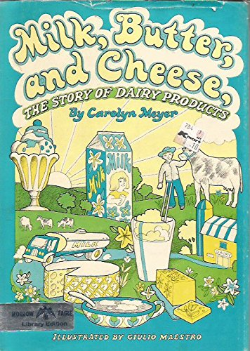 9780688201005: Title: Milk butter and cheese The story of dairy products