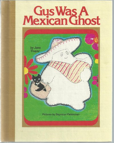 9780688201043: Title: Gus Was a Mexican Ghost
