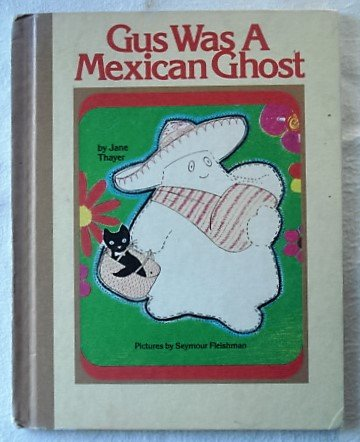 Gus Was a Mexican Ghost: Thayer, Jane
