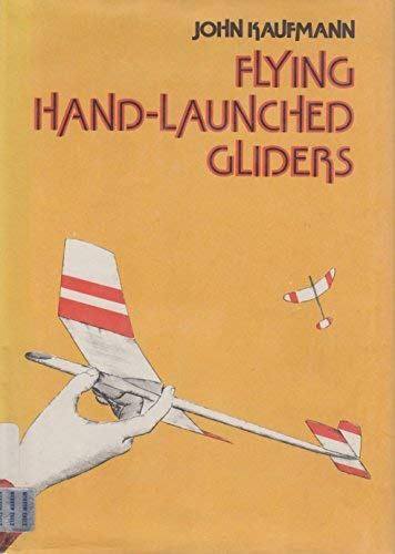 9780688201081: Flying hand-launched gliders