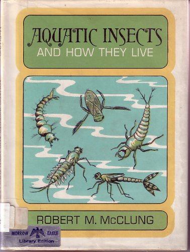 9780688210472: Aquatic Insects and How They Live.