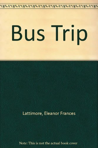 Bus Trip (068821133X) by Lattimore, Eleanor Frances