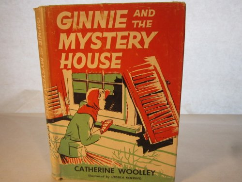 Ginnie and the Mystery House (9780688213343) by Catherine Woolley; Ursula Koering