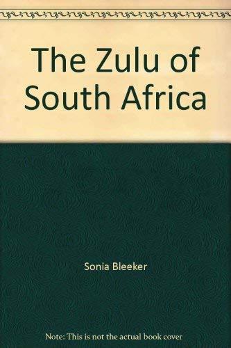 9780688214517: The Zulu of South Africa: Cattlemen, Farmers, and Warriors.