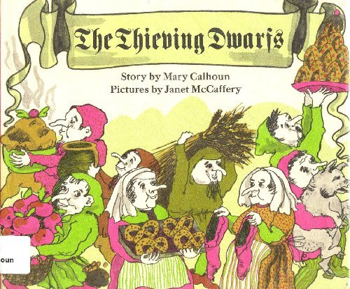 The Thieving Dwarfs (0688214665) by Calhoun, Mary