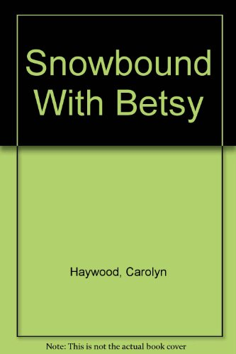 9780688216849: Snowbound With Betsy