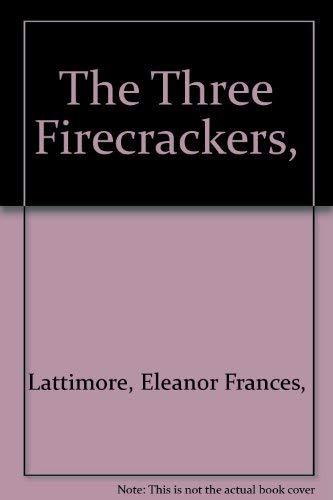 The Three Firecrackers,: Lattimore, Eleanor Frances,