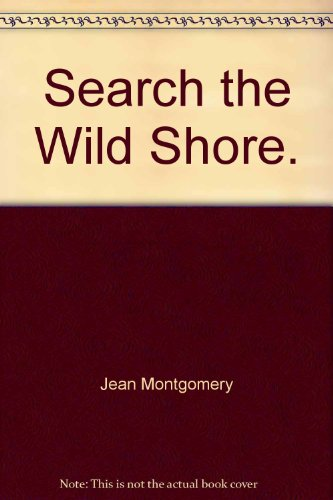 Search the wild shore: Montgomery, Jean