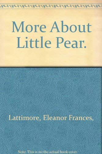 9780688218928: More About Little Pear.