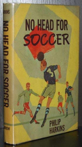 9780688219024: No Head for Soccer