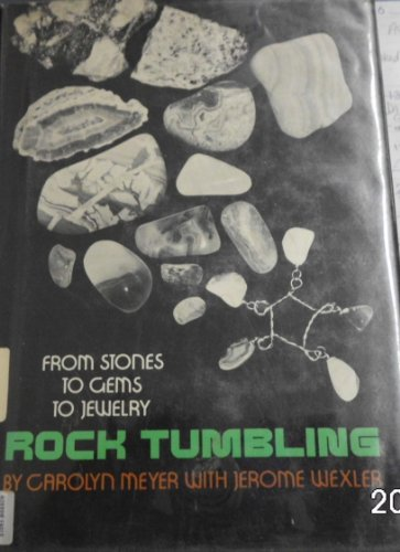 9780688220228: Rock Tumbling: From Stones to Gems to Jewelry