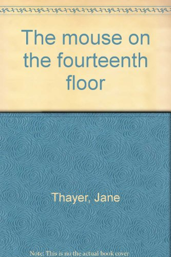9780688220945: The mouse on the fourteenth floor