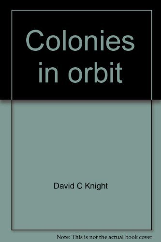 9780688220969: Colonies in orbit: The coming age of human settlements in space