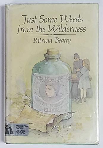 Just some weeds from the wilderness: Beatty, Patricia