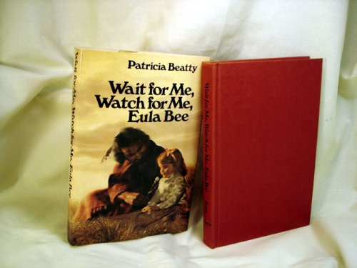 9780688221515: Wait for Me, Watch for Me, Eula Bee