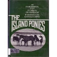 The island ponies: An environmental study of their life on Assateague: Ford, Barbara