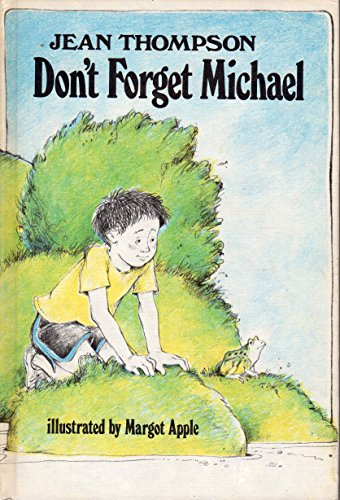 Don't Forget Michael (0688221963) by Jean Thompson; Margot Apple